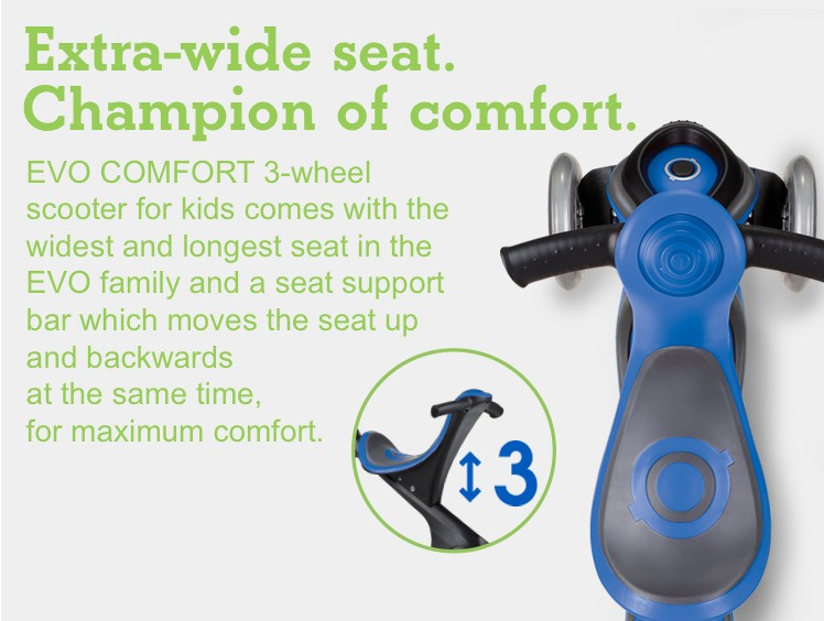 Extra-wide seat. Champion of comfort.