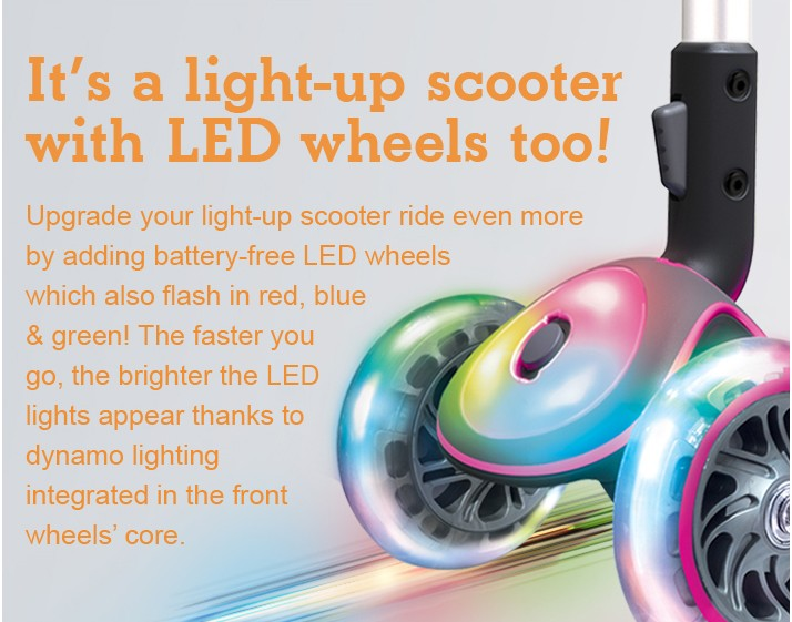 It's a light-up scooter with LED wheels too!