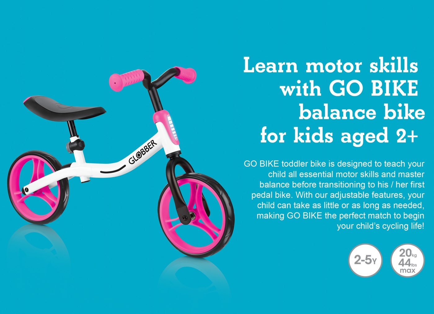 Learn motor skills with GO BIKE balance bike for kids aged 2+
