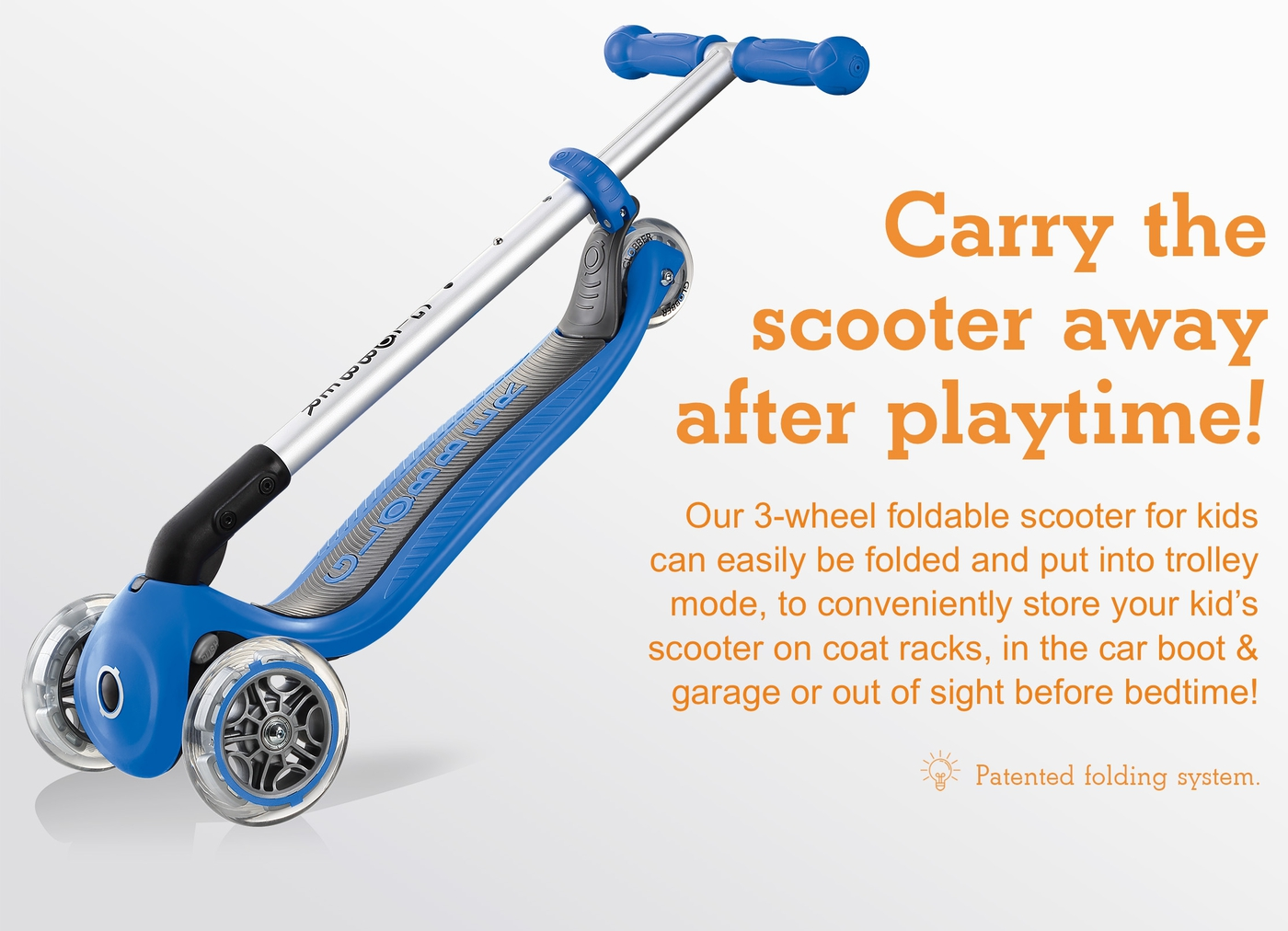 Carry the scooter away after playtime!