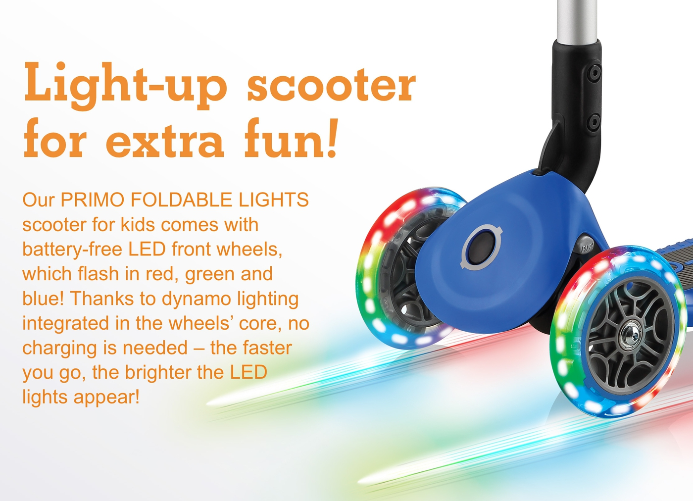 Light-up scooter for extra fun!