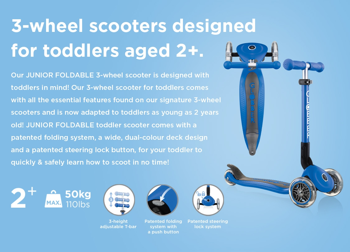 Our JUNIOR FOLDABLE 3 wheel scooter for toddlers with a patented folding system and steering lock button, a wide and dual-colour deck design for your toddler to quickly & safely learn how to scoot in no time!