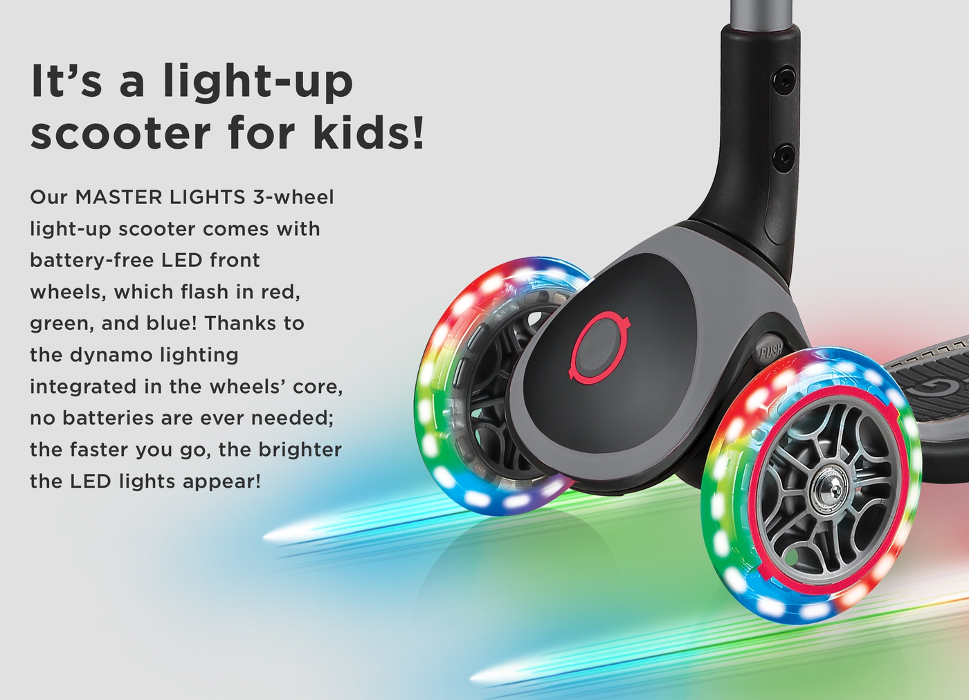 It's a light-up scooter for kids!